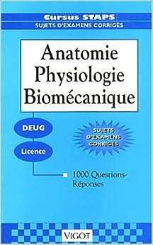 1000 questions-réponses sur anatomie, physiologie, biomécanique