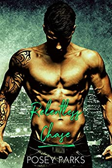 Relentless Chase: (Book 1) by [Parks, Posey, Parks, Shantee]