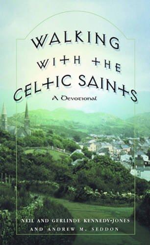 Walking with the Celtic Saints: A Devotional