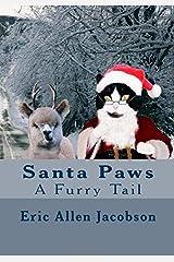 Santa Paws: A Furry Tail Paperback