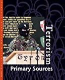Terrorism Reference Library Primary Sources, James L. Outman and Elisabeth M. Outman, 0787665681