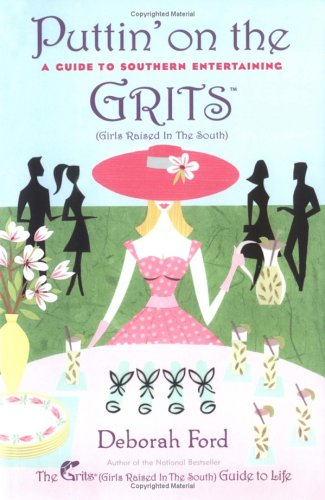 Puttin' on the Grits: A Guide to Southern Entertaining]()