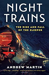 Book Cover: Night Trains: The Rise and Fall of the Sleeper