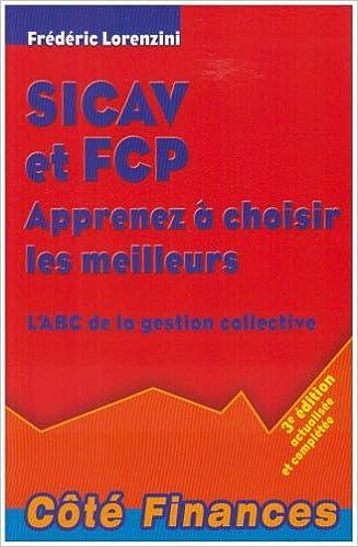 Livres SICAV et FCP Apprenez à choisir les meilleurs : L'ABC de la gestion collective pdf, epub