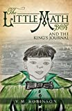 The Little Math Boy: And The King's Journal (Volume 1)