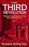 The Third Revolution : Popular Movements in the Revolutionary Era, Bookchin, Murray, 0304335940