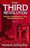 The Third Revolution : Popular Movements in the Revolutionary Era, Bookchin, Murray, 0304335940