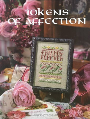 Tokens of Affections - Counted Cross Stitch Pattern Book by Leisure Arts