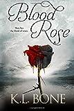 Blood Rose (The Black Rose) (Volume 3)