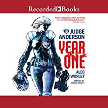 Judge Anderson: Year One Audiobook by Alex Worley Narrated by Morgan Hallett