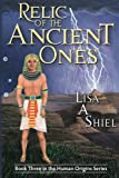 Relic of the Ancient Ones: A Novel of Adventure, Romance, and the Riddles of Ancient History (Human Origins Series, Book 3