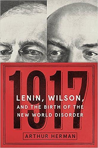 1917 lenin wilson and the birth of the new world disorder arthur