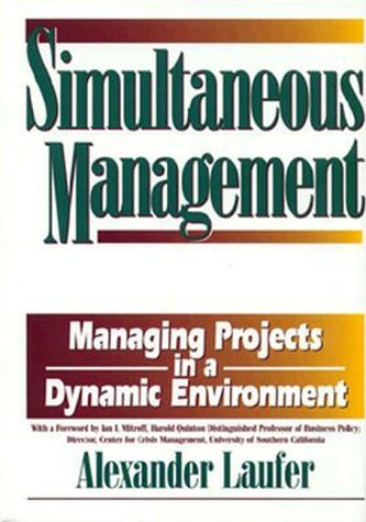 Simultaneous Management: Managing Projects in a Dynamic Environment
