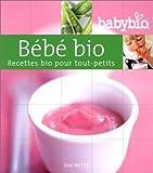 Bébé Bio : Recettes bio pour tout-petits