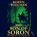 Son of Soron: Stoneblood Saga, Book 1 Audiobook by Robyn Wideman Narrated by Cassandra Nuss