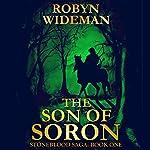 Son of Soron: Stoneblood Saga, Book 1 | Robyn Wideman