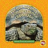Por que algunos animales tienen caparazon / Why Animals Live in Shells (Donde Viven Los Animales / Where Animals Live) (Spanish Edition)