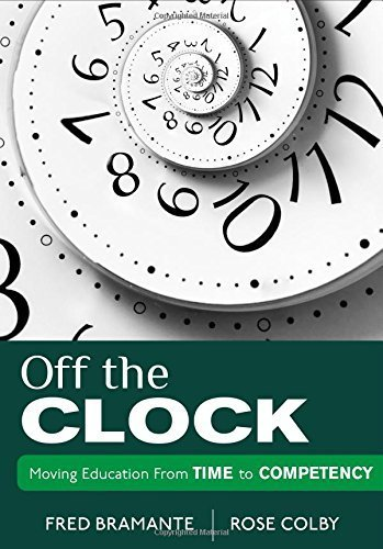 Off the Clock: Moving Education From Time to Competency by Fredrick (Fred) J. Bramante - Fredrick Mall
