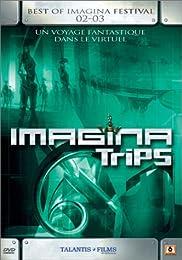 Imagina Trips - Best Of Imagina Festival 02-03
