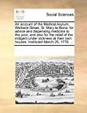 An Account of the Medical Asylum, Welbeck-Street, St Mary-le-Bone, See Notes Multiple Contributors, 0699147417