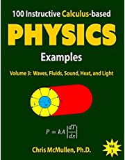 100 Instructive Calculus-based Physics Examples: Waves, Fluids, Sound, Heat, and Light