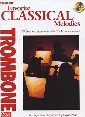 Favorite Classical Melodies - Trombone Book/Cd (Play Along (Cherry Lane Music))