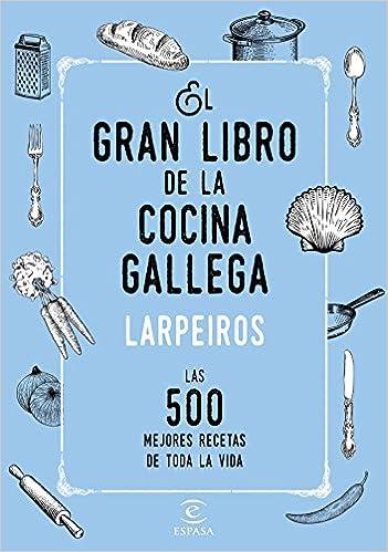 El gran libro de la cocina gallega: Las 500 mejores recetas de toda la vida Fuera de colección: Amazon.es: Corporación radio y televisión gallega, ...
