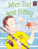 When Dad Went Fishing, Gerald Rose, 0521575605