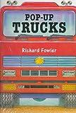 Pop-Up Trucks, Richard Fowler, 0152016813