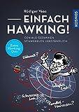 Einfach Hawking!: Geniale Gedanken schwerelos verständlich