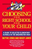 Choosing the Right School for Your Child, Blythe Lyons and Missy Janes, 0819176826