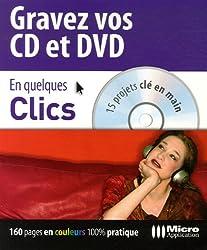 Gravez vos CD et DVD : En quelques clics 15 Projets clé en main (1Cédérom)