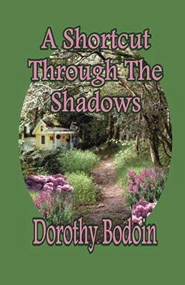 A Shortcut Through The Shadows (A Foxglove Corners Mystery) (Volume 4)
