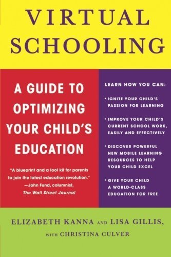 Virtual Schooling: A Guide to Optimizing Your Child's Education by Elizabeth Kanna (2009-06-09)