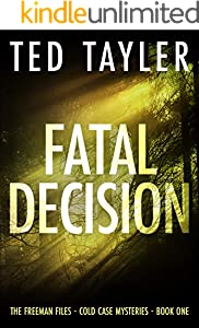 Fatal Decision: The Freeman Files Series - Book 1 (English Edition)