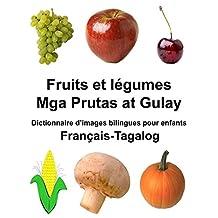Français-Tagalog Fruits et légumes/Mga Prutas at Gulay Dictionnaire d'images bilingues pour enfants