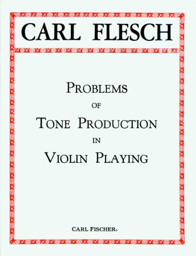 Problems of Tone Productions in Violin Playing Carl Flesch