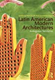 Latin American Modern Architectures: Ambiguous