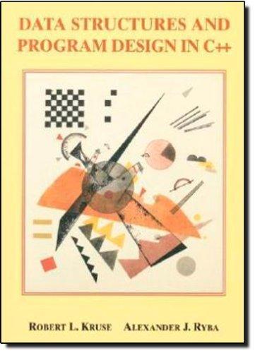 Data Structures and Program Design in C++ 1st edition by Kruse, Robert L., Ryba, Alex (1998) Gebundene Ausgabe