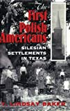 The First Polish Americans, T. Lindsay Baker, 0890967253