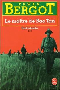 Sud lointain, tome 3 : Le Maître de Baotan par Bergot