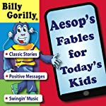 Aesop's Fables for Todays Kids: Billy Gorilly | John Maellaro,Charles Hardman