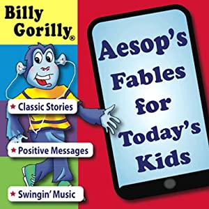 Aesop's Fables for Todays Kids: Billy Gorilly Audiobook