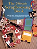 The Ultimate Scrapbooking Book, Rebecca Carter and Sandi Genovese, 0806958316