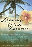 Leaving Paradise: Indigenous Hawaiians in the Pacific Northwest, 1787-1898