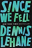 Since We Fell: A Novel	 by  Dennis Lehane in stock, buy online here