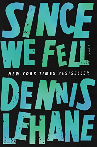 Since We Fell: A Novel by [Lehane, Dennis]
