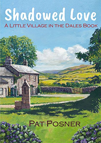 EBOOK Shadowed Love: A Little Village in the Dales book D.O.C