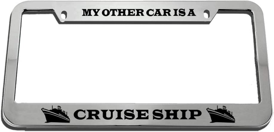 Chrome 2 Holes Speedy Pros My Other Car is Cruise Ship Zinc Metal License Plate Frame Car Auto Tag Holder