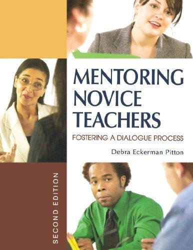 Mentoring Novice Teachers: Fostering a Dialogue Process 2nd edition by Pitton, Debra Eckerman (2006) Paperback